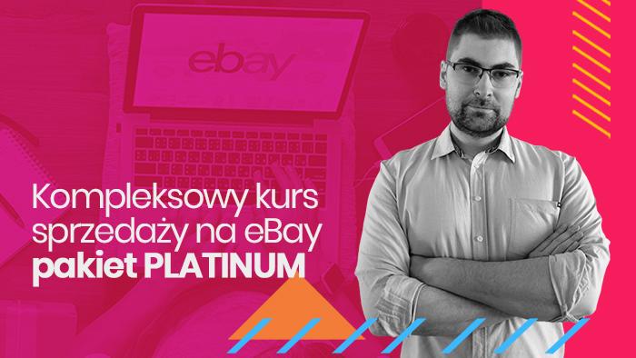 Kompleksowy kurs sprzedaży na eBay pakiet PLATINUM